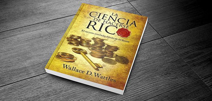La Ciencia de Hacerse Rico de Wallace D. Wattles [RESUMEN ANIMADO]