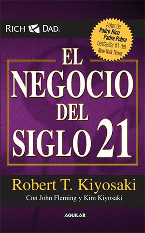 El negocio del siglo XXI de Robert Kiyosaki