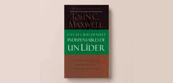 21 cualidades indispensables lider john maxwell pdf